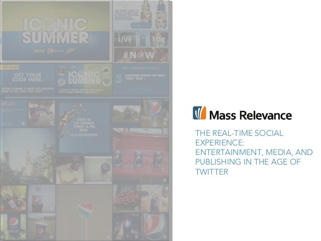 THE REAL-TIME SOCIALEXPERIENCE:ENTERTAINMENT, MEDIA, ANDPUBLISHING IN THE AGE OFTWITTER