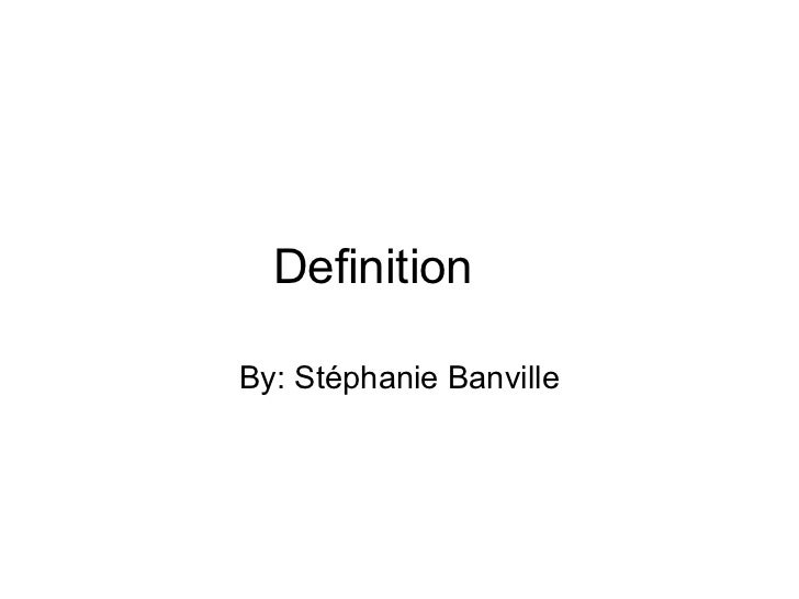 Definition By: Stéphanie Banville