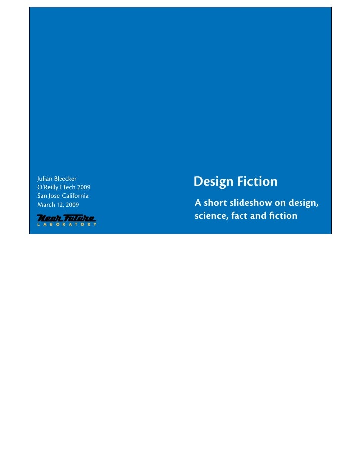 Design Fiction: A short slideshow on design, science, fact and fiction