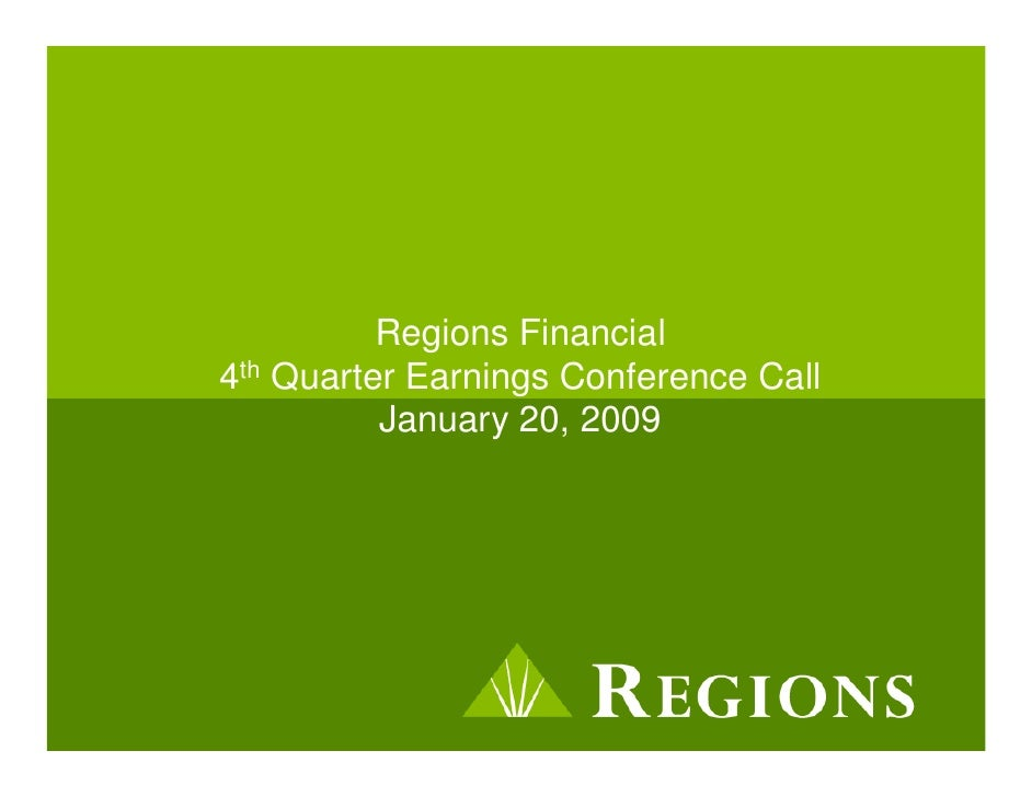 Regions Financial 4th Quarter Earnings Conference Call           January 20, 2009