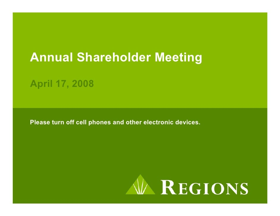 Annual Shareholder Meeting  April 17, 2008   Please turn off cell phones and other electronic devices.