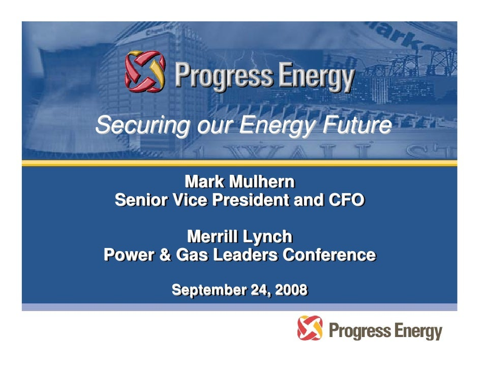 Securing our Energy Future           Mark Mulhern           Mark Mulhern  Senior Vice President and CFO  Senior Vice Presi...