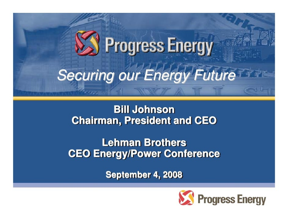 Securing our Energy Future           Bill Johnson          Bill Johnson   Chairman, President and CEO   Chairman, Presiden...