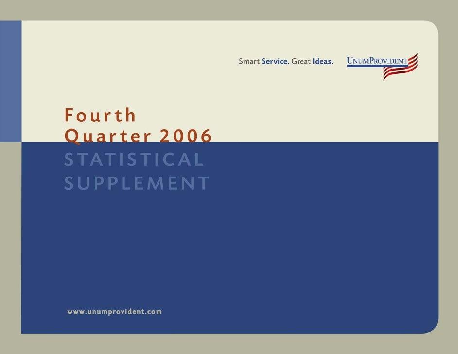 UnumProvident                                           Statistical Supplement Fourth Quarter 2006                        ...