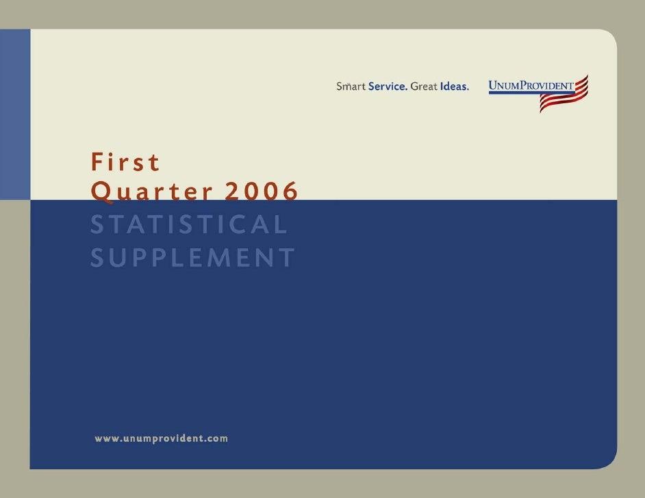 UnumProvident                                            Statistical Supplement First Quarter 2006                        ...