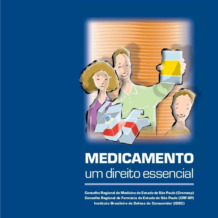 MEDICAMENTOum direito essencialConselho Regional de Medicina do Estado de São Paulo (Cremesp)Conselho Regional de Farmácia...