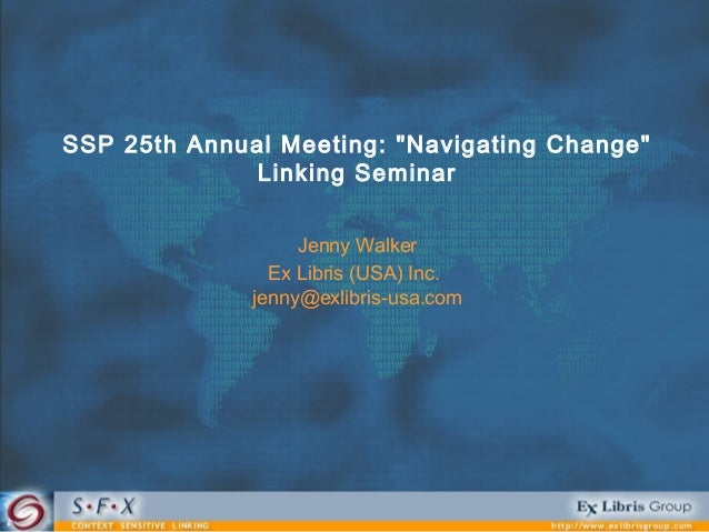 "SSP 25th Annual Meeting: ""Navigating Change""              Linking Seminar                   Jenny Walker                Ex..."