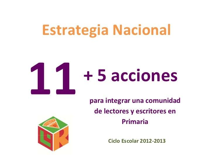EstrategiaNacional          + 5acciones          paraintegrarunacomunidad           delectoresyescritor...