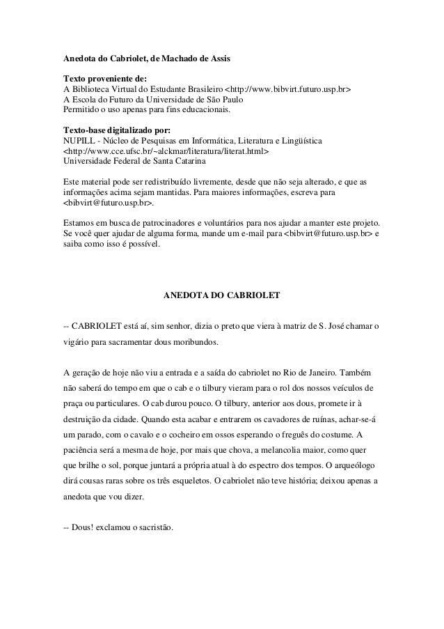 Anedota do Cabriolet, de Machado de AssisTexto proveniente de:A Biblioteca Virtual do Estudante Brasileiro <http://www.bib...