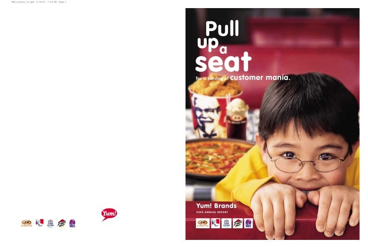 Pull up a seat for a serving of     customer mania.     Yum! Brands 2002 ANNUAL REPORT                              ®