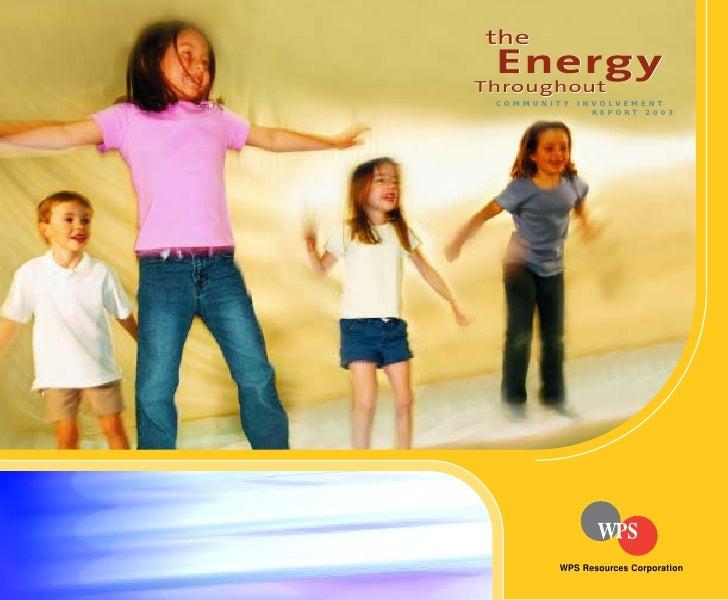 the  Energy Throughout  C O M M U N I T Y   I N V O LV E M E N T                          R E P O R T 2 0 0 3             ...