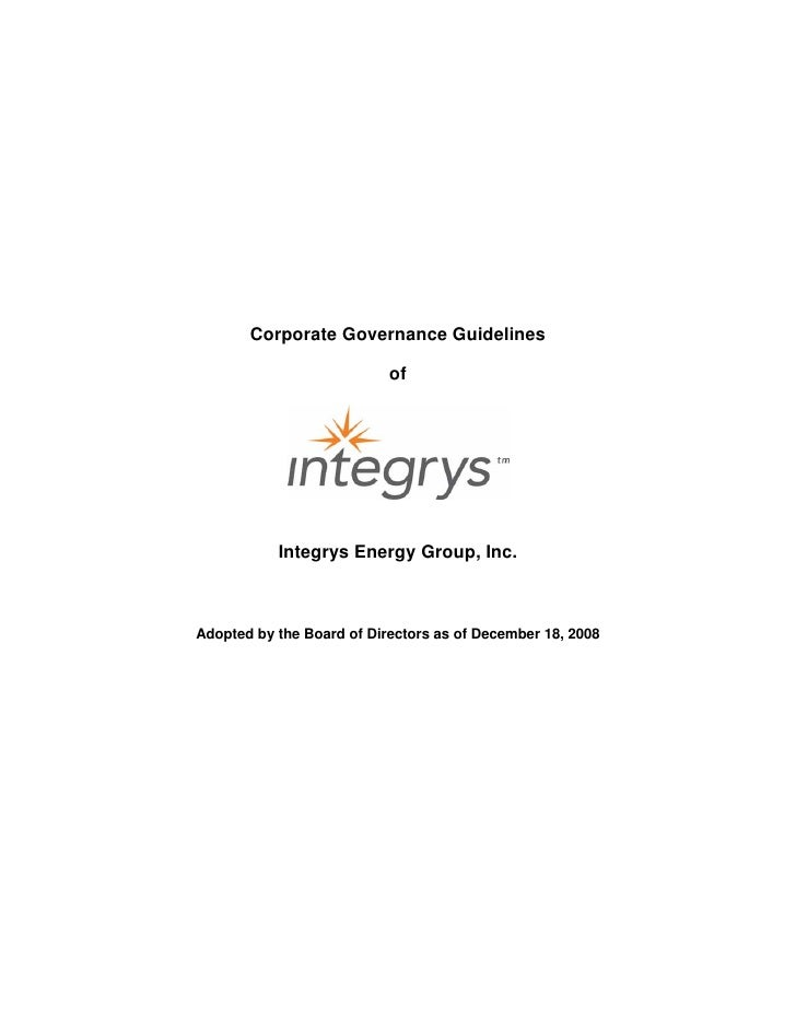 Corporate Governance Guidelines                             of                Integrys Energy Group, Inc.    Adopted by th...