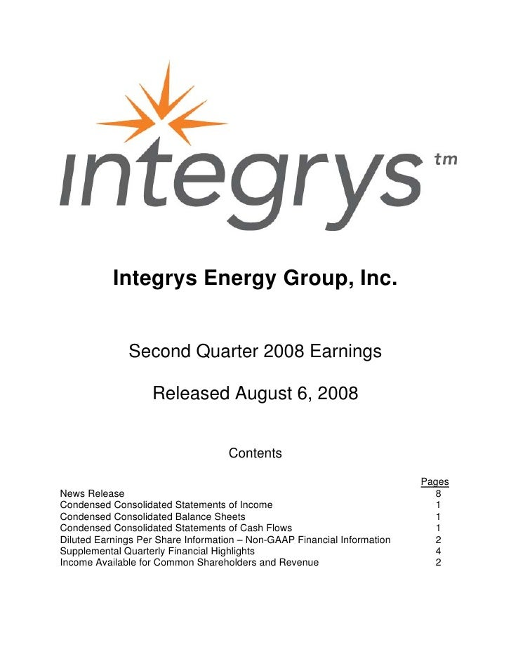 Integrys Energy Group, Inc.                 Second Quarter 2008 Earnings                     Released August 6, 2008      ...