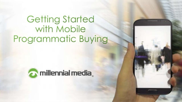 Tech Talk with Millennial Media: Getting Started with Mobile Programmatic Buying