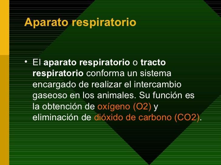 Aparato respiratorio <ul><li>El  aparato respiratorio  o  tracto respiratorio  conforma un sistema encargado de realizar e...