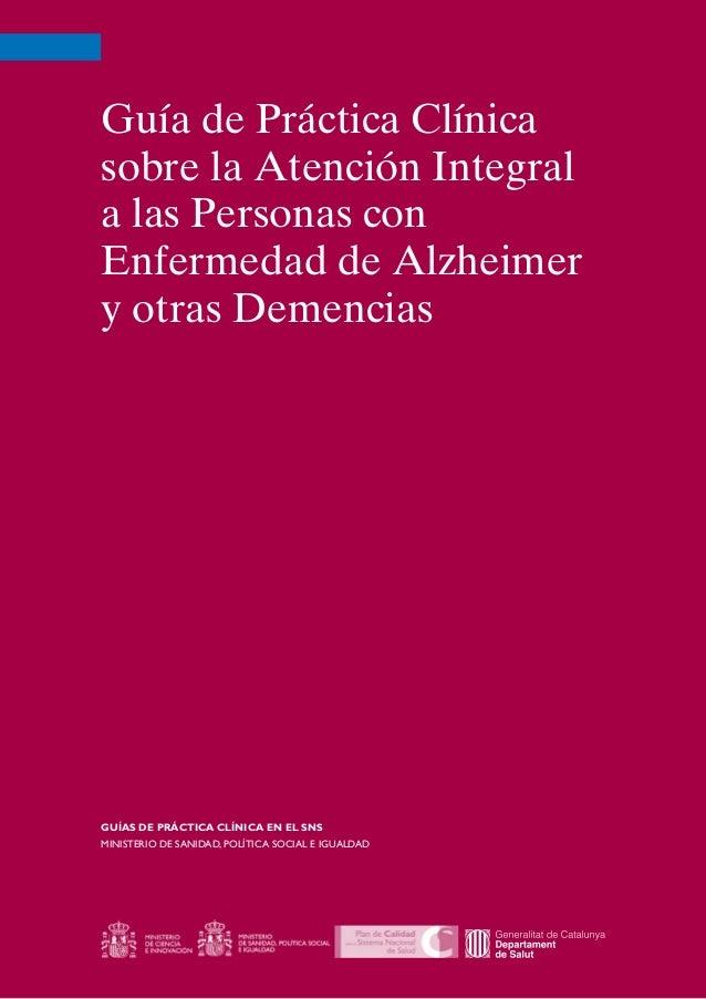 Guía de Práctica Clínicasobre la Atención Integrala las Personas conEnfermedad de Alzheimery otras DemenciasGUÍAS DE PRÁCT...