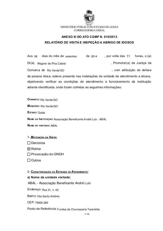 MINISTÉRIO PÚBLICO DO ESTADO DE GOIÁS  CORREGEDORIA GERAL  ANEXO III DO ATO CGMP N. 010/2013  RELATÓRIO DE VISITA E INSPEÇ...