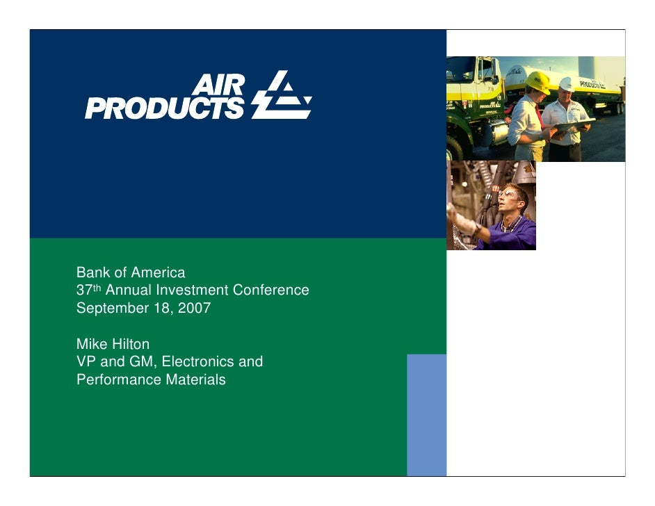 Bank of America 37th Annual Investment Conference September 18, 2007  Mike Hilton VP and GM, Electronics and Performance M...
