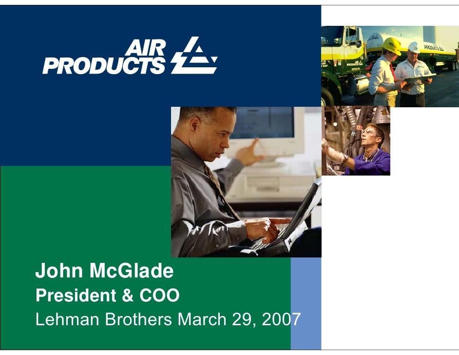 John McGlade President & COO Lehman Brothers March 29, 2007
