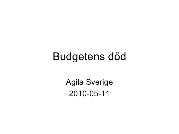 Budgetens död Agila Sverige 2010-05-11