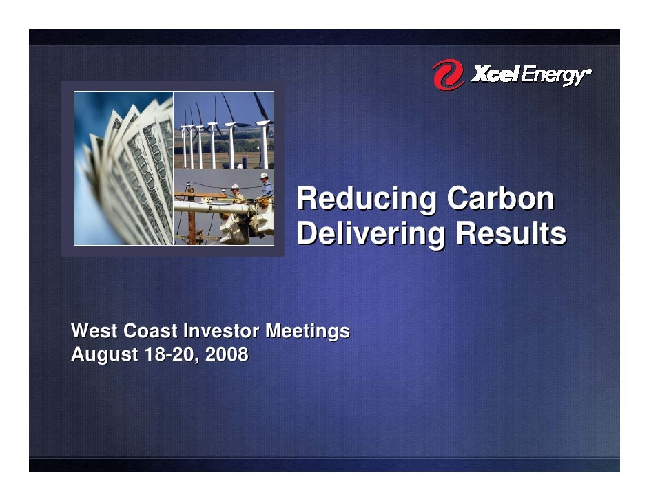 Reducing Carbon                       Delivering Results  West Coast Investor Meetings August 18-20, 2008