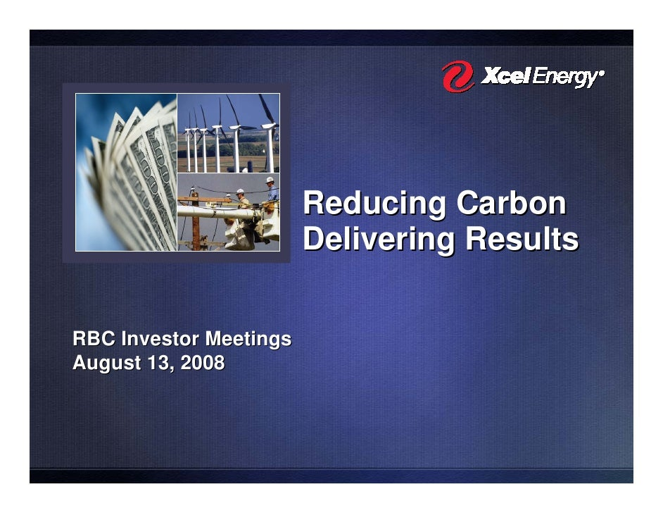 Reducing Carbon                         Delivering Results  RBC Investor Meetings August 13, 2008