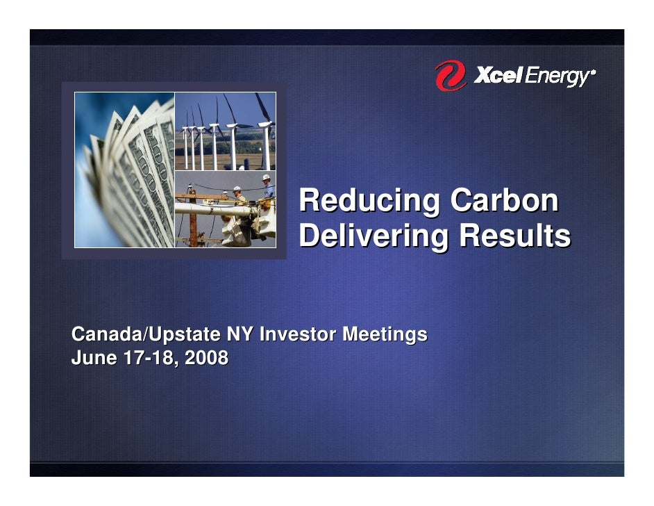 Reducing Carbon                       Delivering Results  Canada/Upstate NY Investor Meetings June 17-18, 2008
