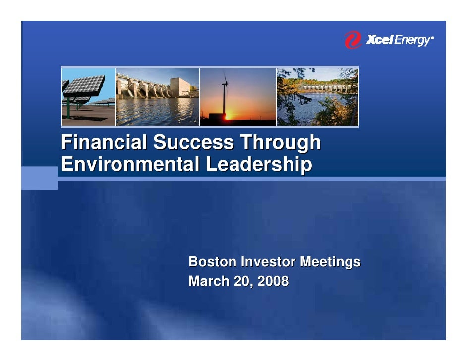 Financial Success Through Environmental Leadership                Boston Investor Meetings             March 20, 2008