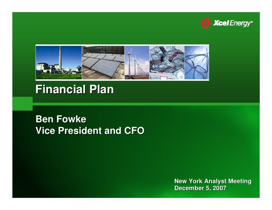 Financial Plan  Ben Fowke Vice President and CFO                              New York Analyst Meeting                    ...