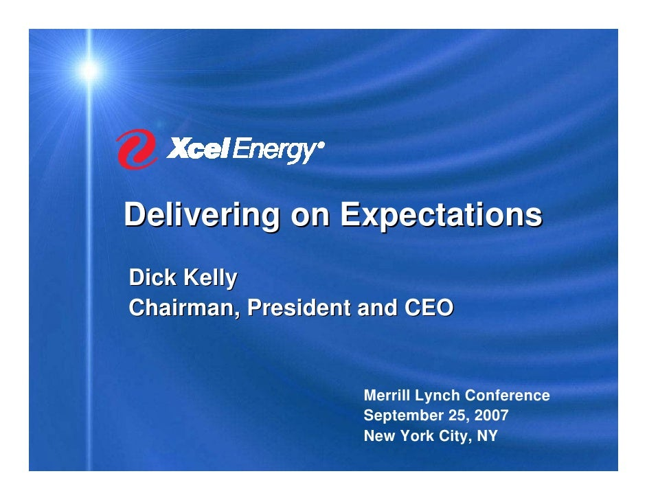 Delivering on Expectations Dick Kelly Chairman, President and CEO                      Merrill Lynch Conference           ...