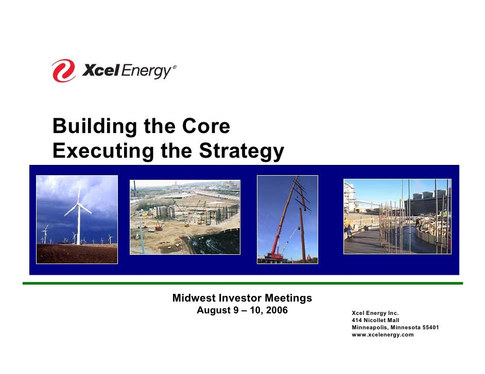 ®     Building the Core Executing the Strategy                Midwest Investor Meetings                August 9 – 10, 2006...