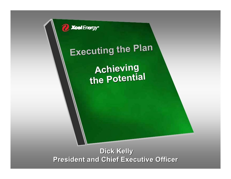 cuting the Plan     Exe             Achieving            he Potential           t                  Dick Kelly President an...