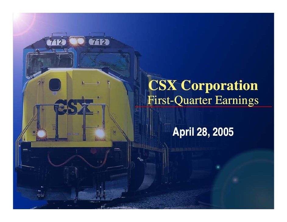 CSX Corporation First-Quarter E i Fi t Q t Earnings     April 28, 2005