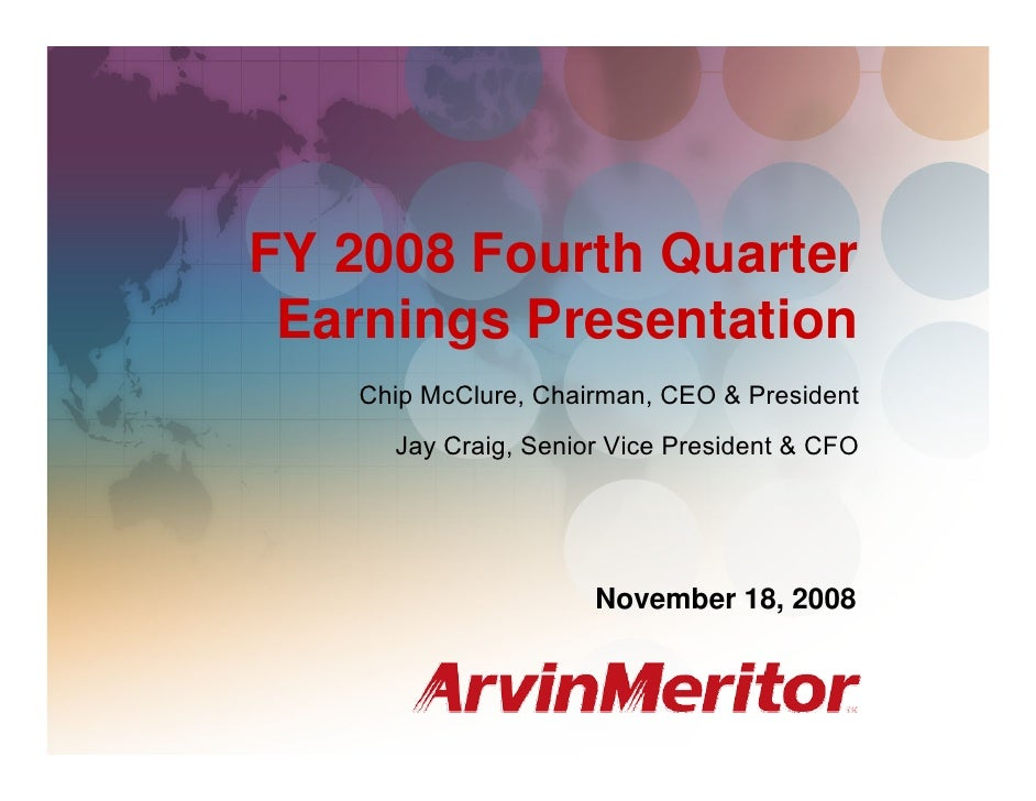 FY 2008 Fourth Quarter and Full Year Earnings                                                      November 18, 2008     F...