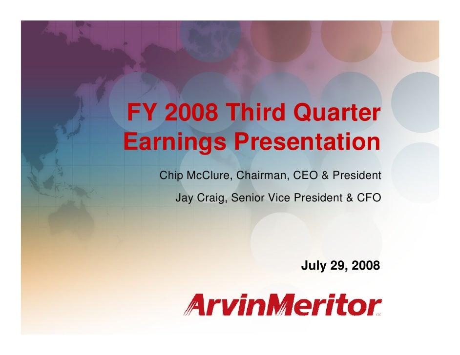 FY 2008 Third Quarter Earnings                                                    July 29, 2008     FY 2008 Third Quarter ...