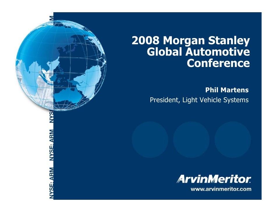 2008 Morgan Stanley       Global Automotive              Conference                          Phil Martens       President,...
