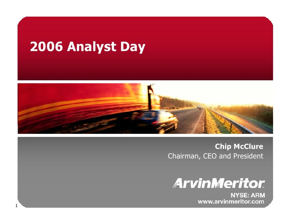 2006 Analyst Day                                         Chip McClure                        Chairman, CEO and President  ...