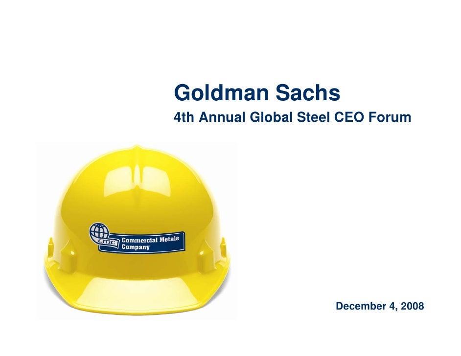 Goldman Sachs 4th Annual Global Steel CEO Forum                           December 4, 2008