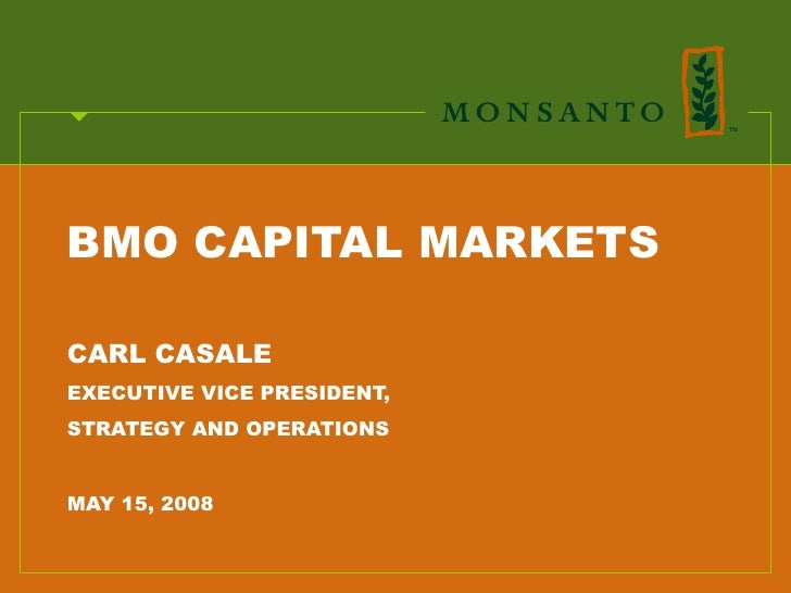 BMO CAPITAL MARKETS  CARL CASALE EXECUTIVE VICE PRESIDENT, STRATEGY AND OPERATIONS   MAY 15, 2008