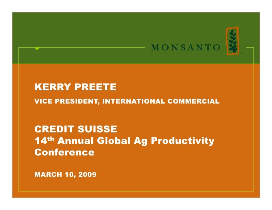 KERRY PREETE VICE PRESIDENT, INTERNATIONAL COMMERCIAL    CREDIT SUISSE 14th Annual Global Ag Productivity Conference  MARC...