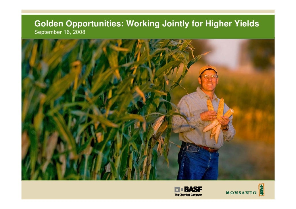Golden Opportunities: Working Jointly for Higher Yields September 16, 2008