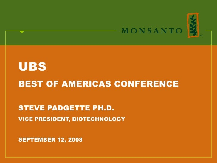 UBS BEST OF AMERICAS CONFERENCE  STEVE PADGETTE PH.D. VICE PRESIDENT, BIOTECHNOLOGY   SEPTEMBER 12, 2008