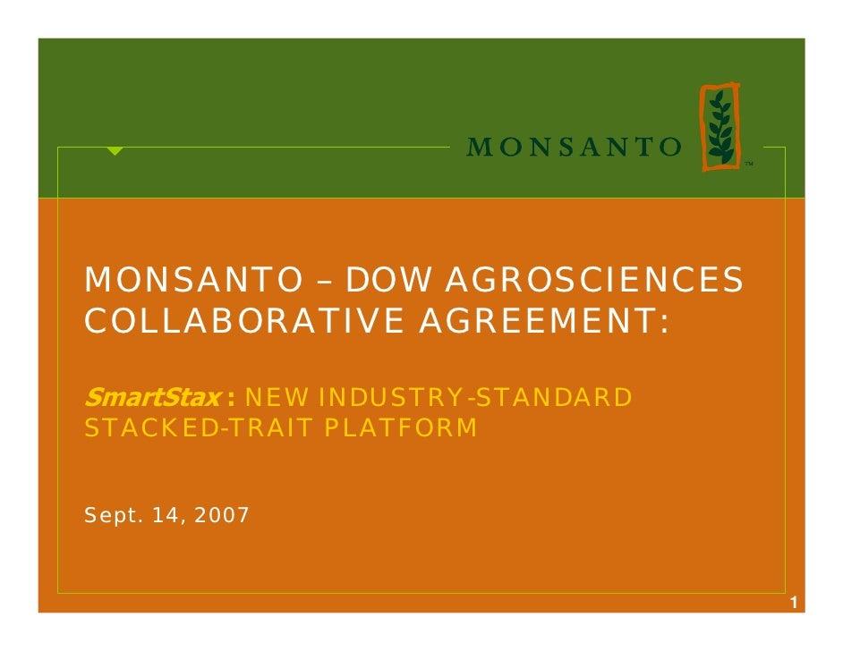 MONSANTO – DOW AGROSCIENCES COLLABORATIVE AGREEMENT:  SmartStax : NEW INDUSTRY-STANDARD STACKED-TRAIT PLATFORM   Sept. 14,...