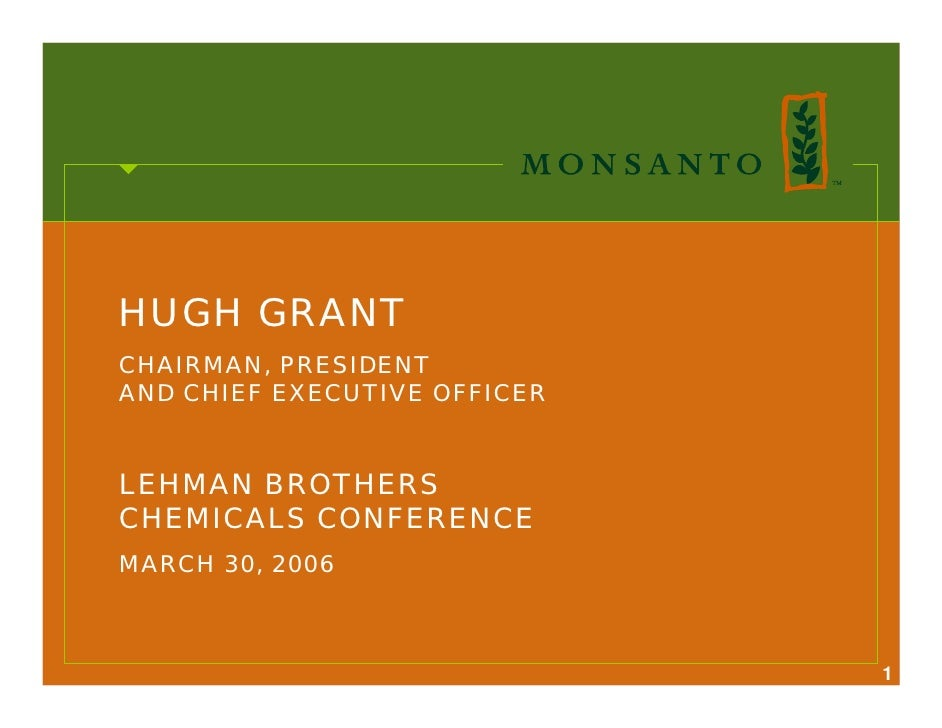 HUGH GRANT CHAIRMAN, PRESIDENT AND CHIEF EXECUTIVE OFFICER   LEHMAN BROTHERS CHEMICALS CONFERENCE MARCH 30, 2006          ...
