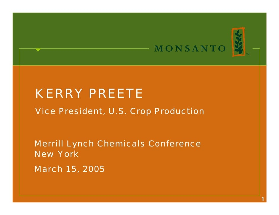 KERRY PREETE Vice President, U.S. Crop Production   Merrill Lynch Chemicals Conference New York March 15, 2005            ...