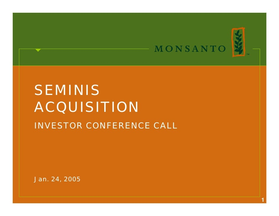 SEMINIS ACQUISITION INVESTOR CONFERENCE CALL     Jan. 24, 2005                              1