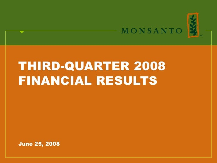 THIRD-QUARTER 2008 FINANCIAL RESULTS     June 25, 2008