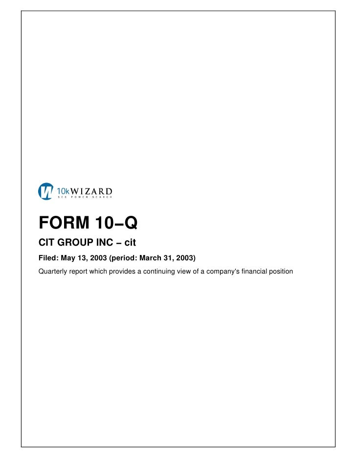 FORM 10−Q CIT GROUP INC − cit Filed: May 13, 2003 (period: March 31, 2003) Quarterly report which provides a continuing vi...