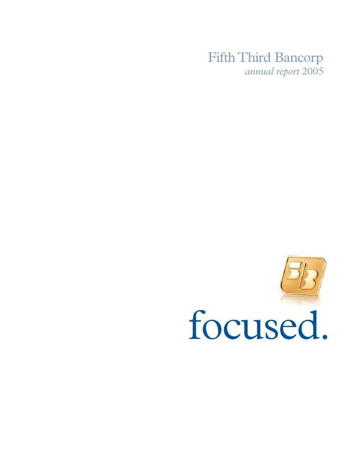 Fifth Third Bancorp        annual report 2005     focused.