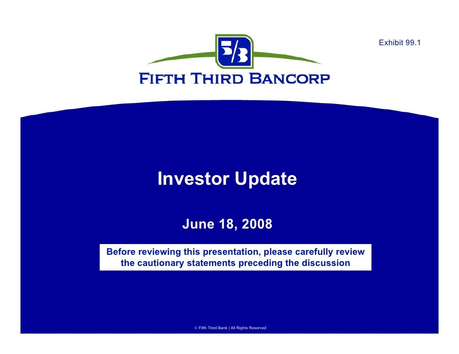 Exhibit 99.1                Investor Update                   June 18, 2008 Before reviewing this presentation, please car...